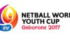 Netball World Youth Cup 2017 – Recap and Highlights
